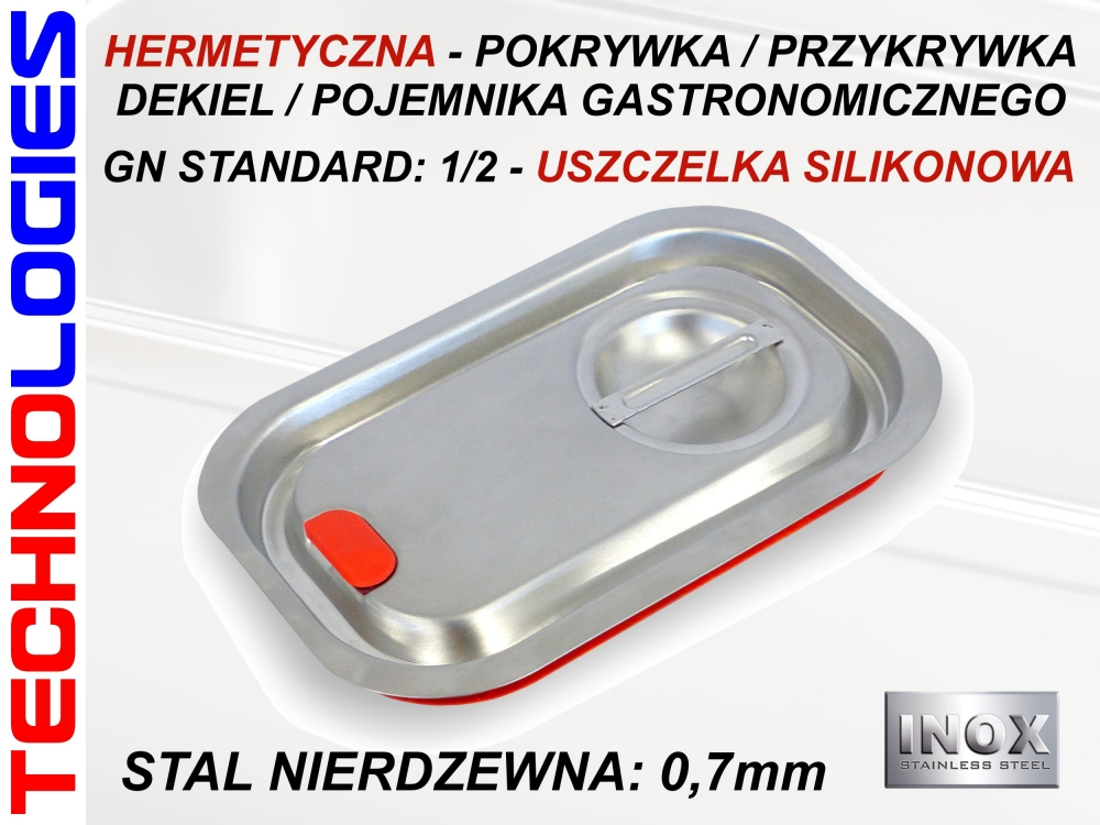 HERMETYCZNA (SZCZELNA) POKRYWA POKRYWKA DO POJEMNIKA GASTRONOMICZNEGO GN 1/2 (Z USZCZELKĄ SILIKONOWĄ) - STAL NIERDZEWNA (INOX)